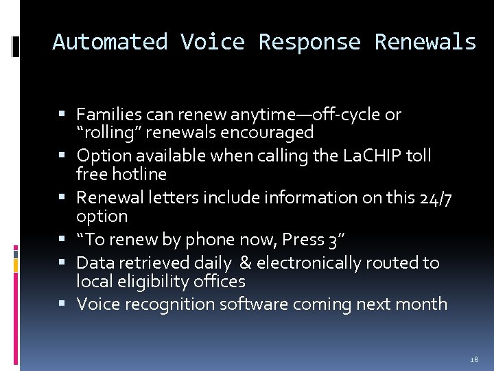 """Automated Voice Response Renewals Families can renew anytime—off-cycle or """"rolling"""" renewals encouraged Option available"""