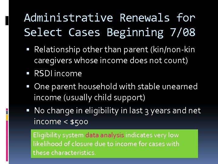 Administrative Renewals for Select Cases Beginning 7/08 Relationship other than parent (kin/non-kin caregivers whose
