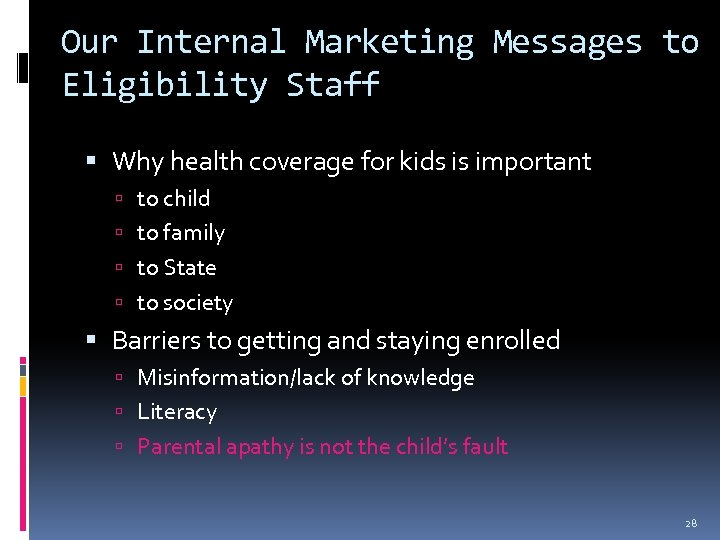 Our Internal Marketing Messages to Eligibility Staff Why health coverage for kids is important