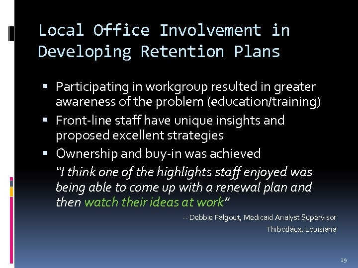 Local Office Involvement in Developing Retention Plans Participating in workgroup resulted in greater awareness
