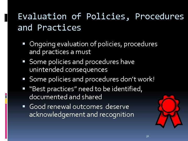 Evaluation of Policies, Procedures and Practices Ongoing evaluation of policies, procedures and practices a