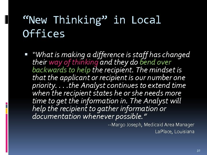 """""""New Thinking"""" in Local Offices """"What is making a difference is staff has changed"""