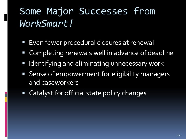 Some Major Successes from Work. Smart! Even fewer procedural closures at renewal Completing renewals