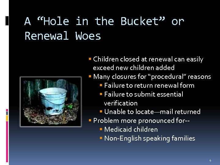 """A """"Hole in the Bucket"""" or Renewal Woes Children closed at renewal can easily"""