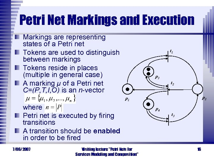 Petri Net Markings and Execution Markings are representing states of a Petri net Tokens