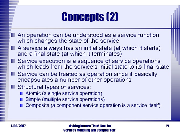 Concepts (2) An operation can be understood as a service function which changes the