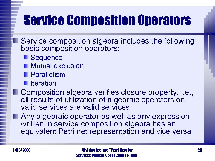 Service Composition Operators Service composition algebra includes the following basic composition operators: Sequence Mutual