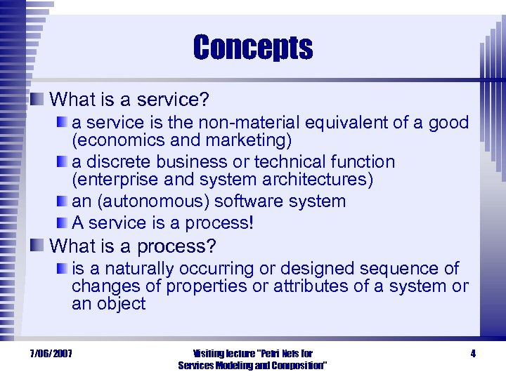 Concepts What is a service? a service is the non-material equivalent of a good