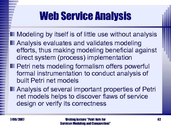 Web Service Analysis Modeling by itself is of little use without analysis Analysis evaluates