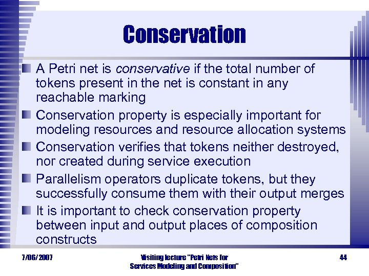 Conservation A Petri net is conservative if the total number of tokens present in
