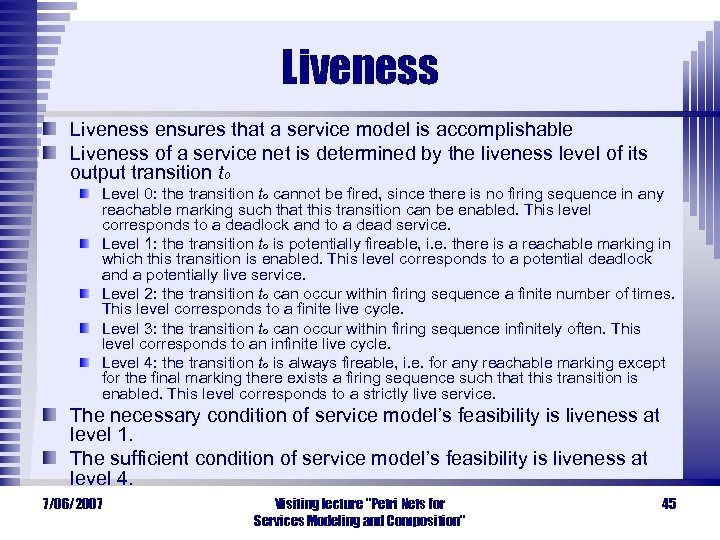 Liveness ensures that a service model is accomplishable Liveness of a service net is