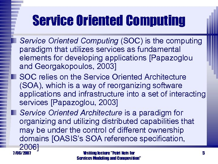 Service Oriented Computing (SOC) is the computing paradigm that utilizes services as fundamental elements