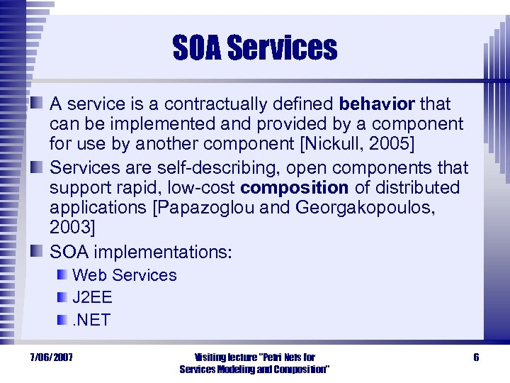 SOA Services A service is a contractually defined behavior that can be implemented and