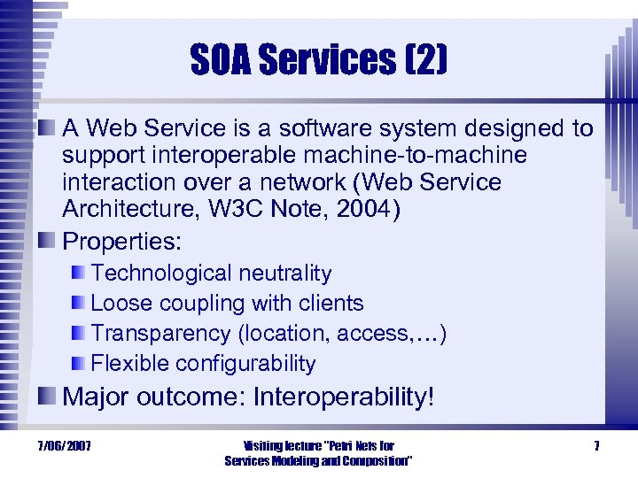 SOA Services (2) A Web Service is a software system designed to support interoperable