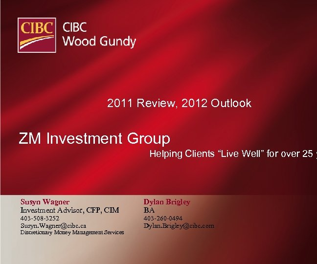 """2011 Review, 2012 Outlook ZM Investment Group Helping Clients """"Live Well"""" for over 25"""