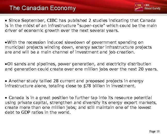 The Canadian Economy • Since September, CIBC has published 2 studies indicating that Canada