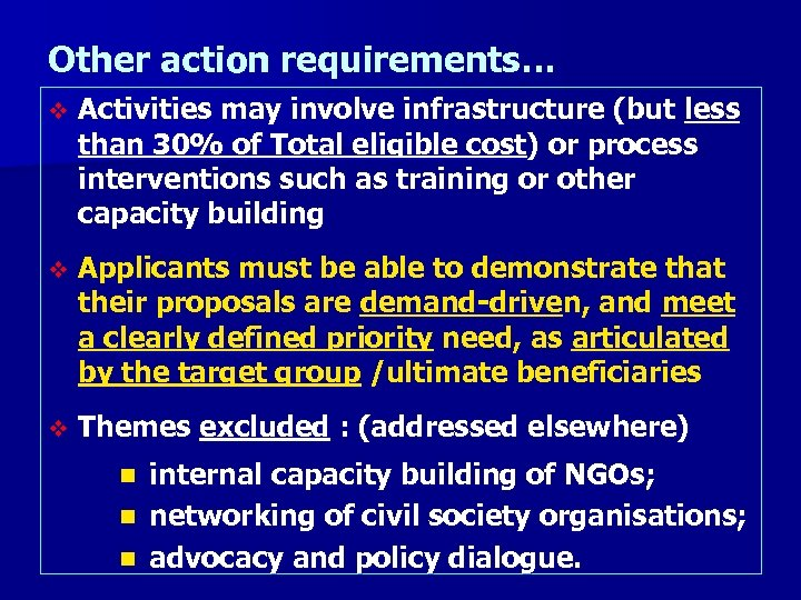 Other action requirements… v Activities may involve infrastructure (but less than 30% of Total
