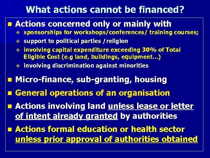 What actions cannot be financed? n Actions concerned only or mainly with sponsorships for
