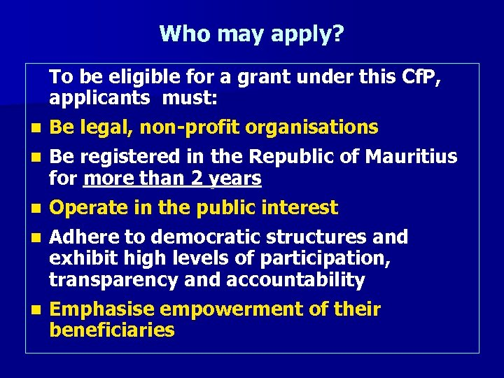 Who may apply? To be eligible for a grant under this Cf. P, applicants