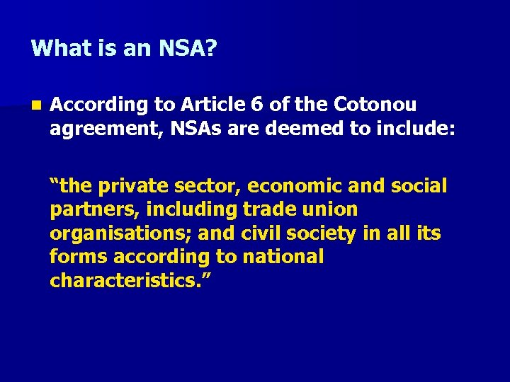 What is an NSA? n According to Article 6 of the Cotonou agreement, NSAs