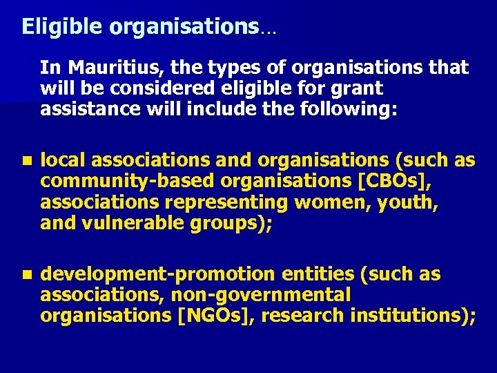 Eligible organisations… In Mauritius, the types of organisations that will be considered eligible for