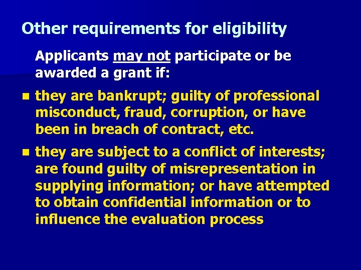 Other requirements for eligibility Applicants may not participate or be awarded a grant if: