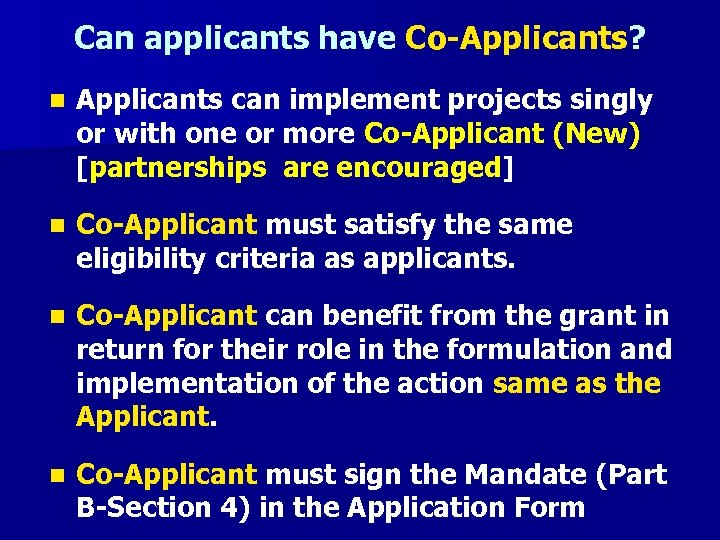 Can applicants have Co-Applicants? n Applicants can implement projects singly or with one or