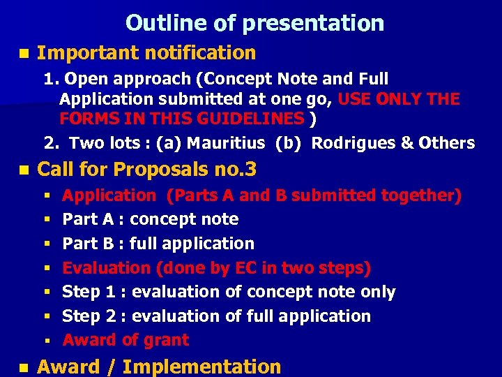 Outline of presentation n Important notification 1. Open approach (Concept Note and Full Application
