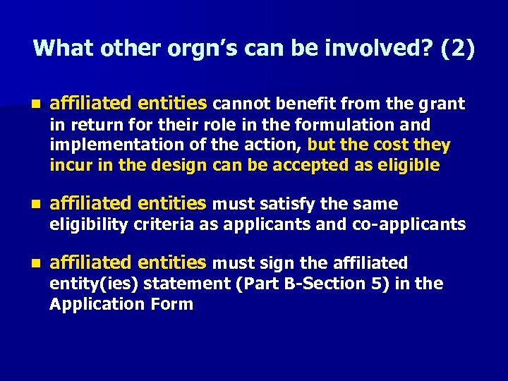 What other orgn's can be involved? (2) n affiliated entities cannot benefit from the