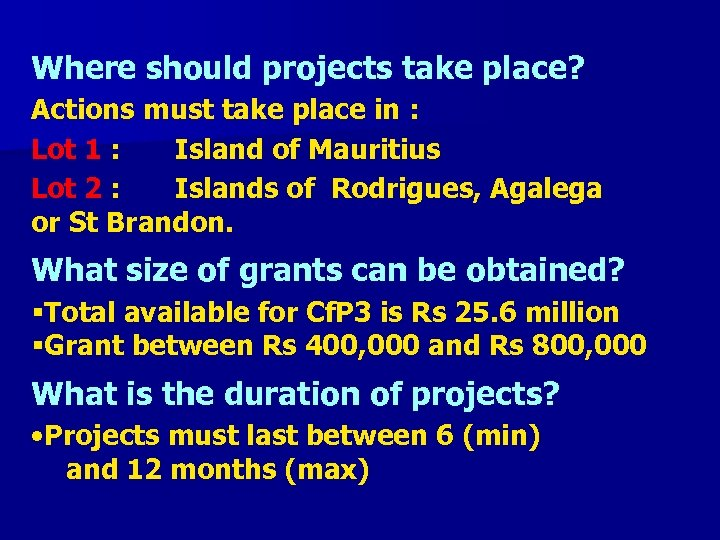 Where should projects take place? Actions must take place in : Lot 1 :