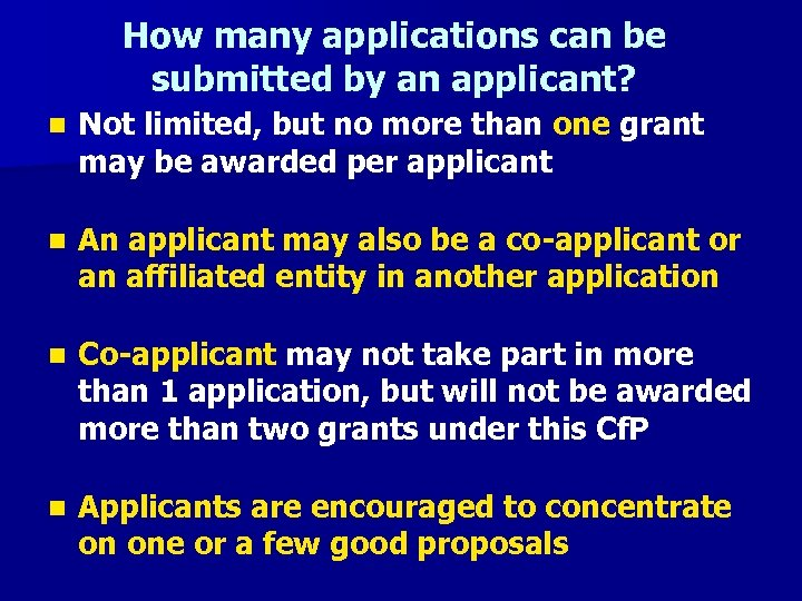 How many applications can be submitted by an applicant? n Not limited, but no