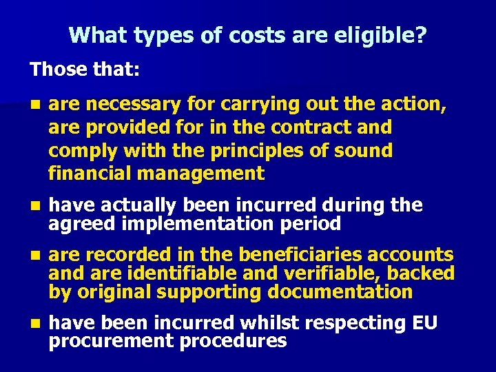 What types of costs are eligible? Those that: n are necessary for carrying out