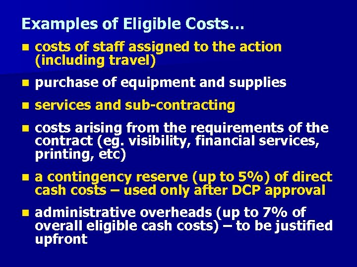Examples of Eligible Costs… n costs of staff assigned to the action (including travel)