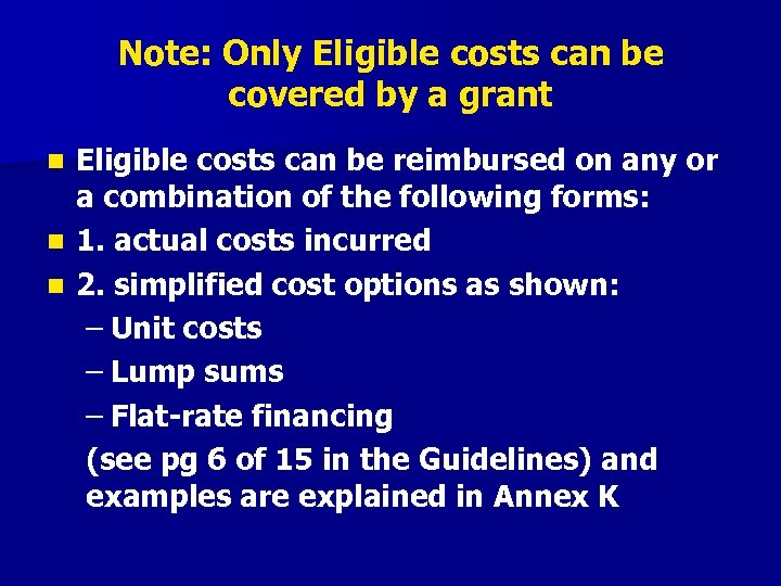 Note: Only Eligible costs can be covered by a grant n n n Eligible