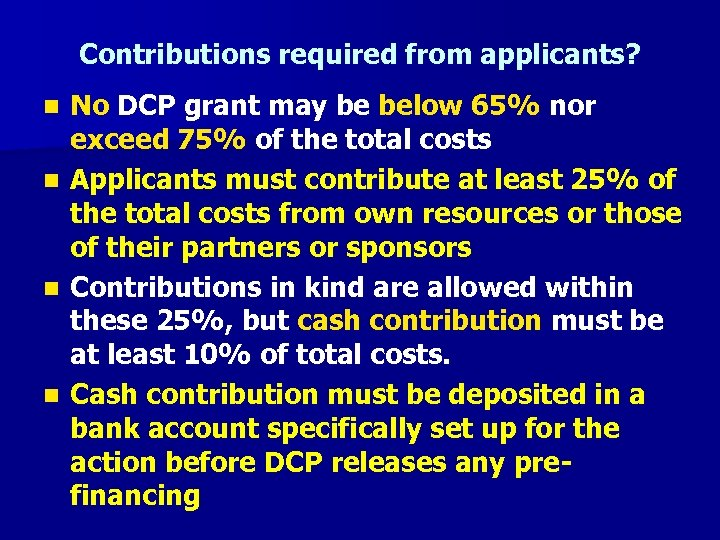 Contributions required from applicants? No DCP grant may be below 65% nor exceed 75%