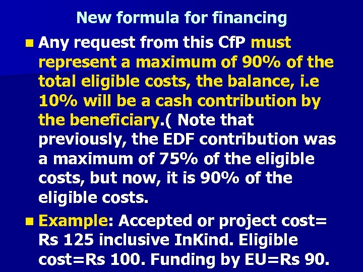 New formula for financing n Any request from this Cf. P must represent a