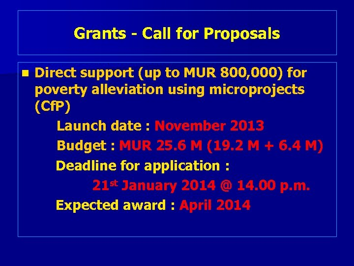 Grants - Call for Proposals n Direct support (up to MUR 800, 000) for