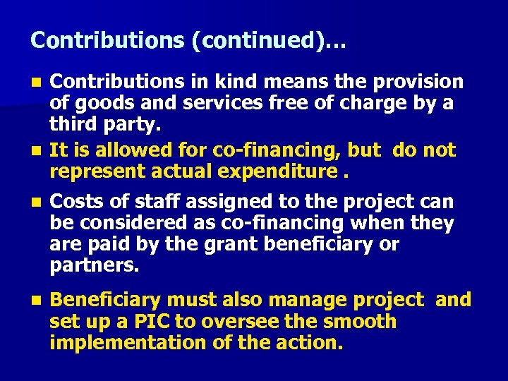 Contributions (continued)… Contributions in kind means the provision of goods and services free of