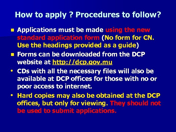 How to apply ? Procedures to follow? n n • • Applications must be