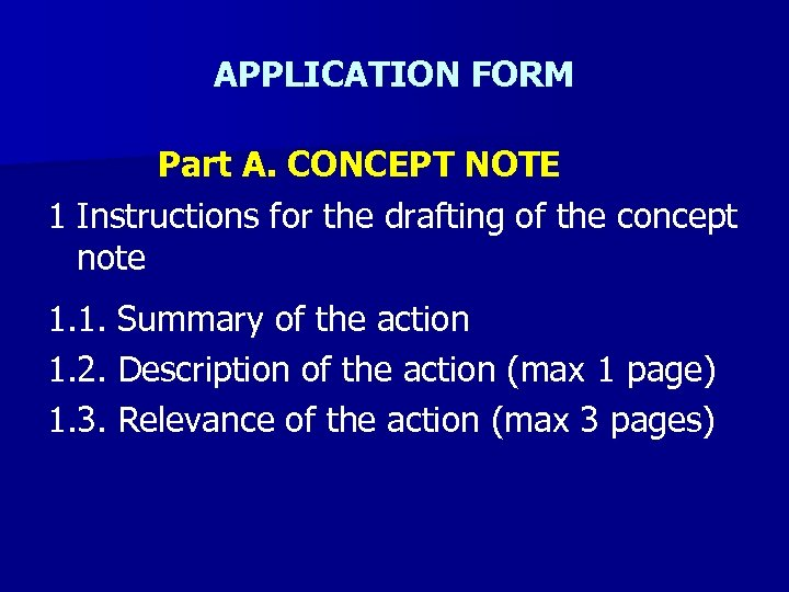 APPLICATION FORM Part A. CONCEPT NOTE 1 Instructions for the drafting of the concept