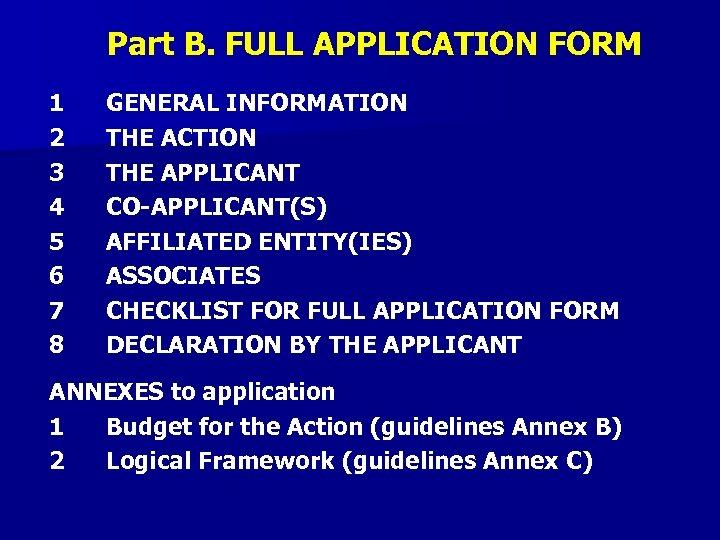 Part B. FULL APPLICATION FORM 1 2 3 4 5 6 7 8 GENERAL