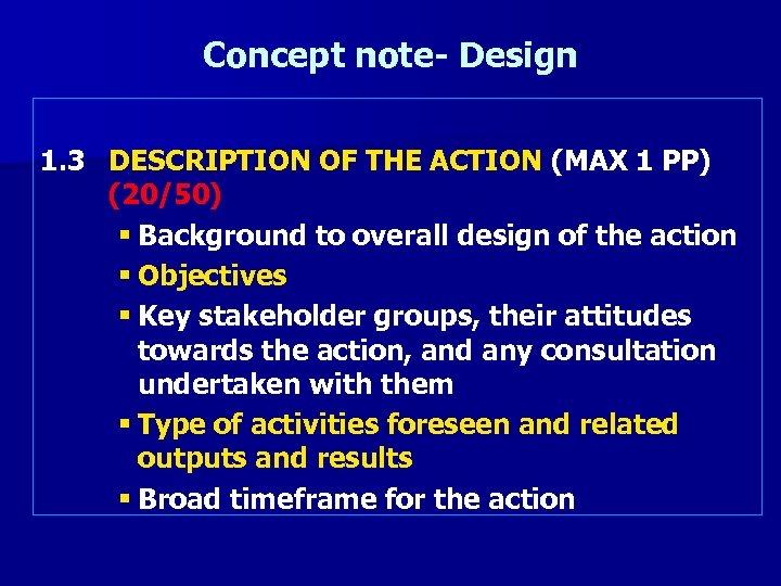 Concept note- Design 1. 3 DESCRIPTION OF THE ACTION (MAX 1 PP) (20/50) §
