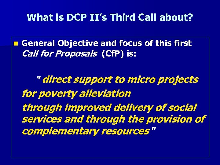 What is DCP II's Third Call about? n General Objective and focus of this