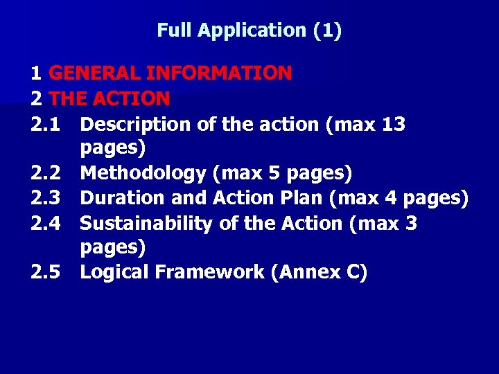 Full Application (1) 1 GENERAL INFORMATION 2 THE ACTION 2. 1 Description of the