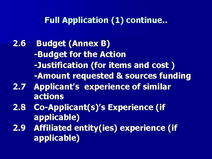 Full Application (1) continue. . 2. 6 2. 7 2. 8 2. 9 Budget