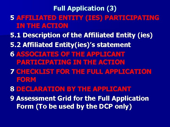 Full Application (3) 5 AFFILIATED ENTITY (IES) PARTICIPATING IN THE ACTION 5. 1 Description