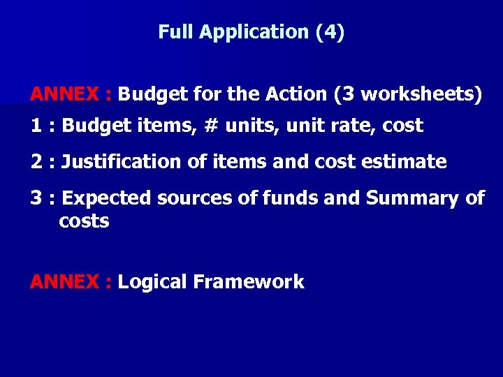 Full Application (4) ANNEX : Budget for the Action (3 worksheets) 1 : Budget