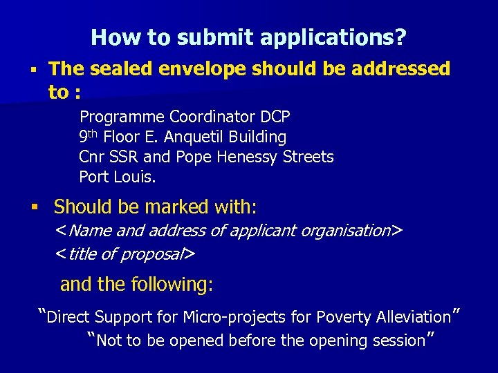 How to submit applications? § The sealed envelope should be addressed to : Programme