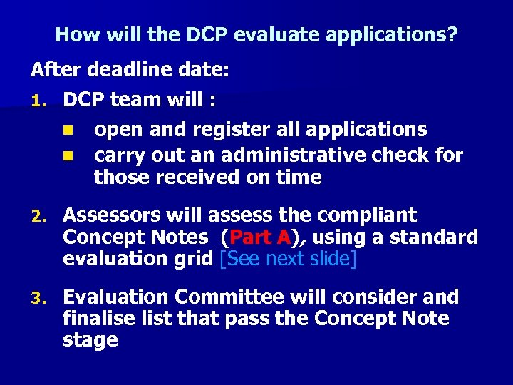 How will the DCP evaluate applications? After deadline date: 1. DCP team will :