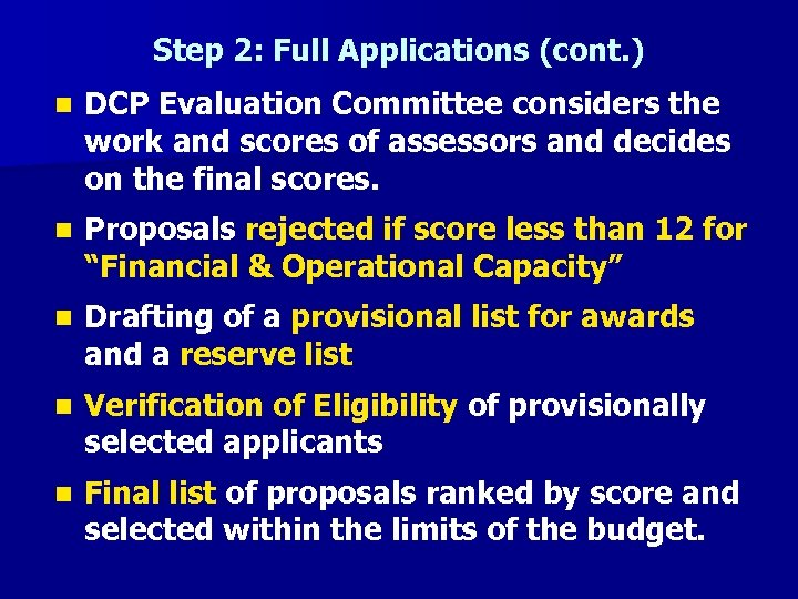 Step 2: Full Applications (cont. ) n DCP Evaluation Committee considers the work and